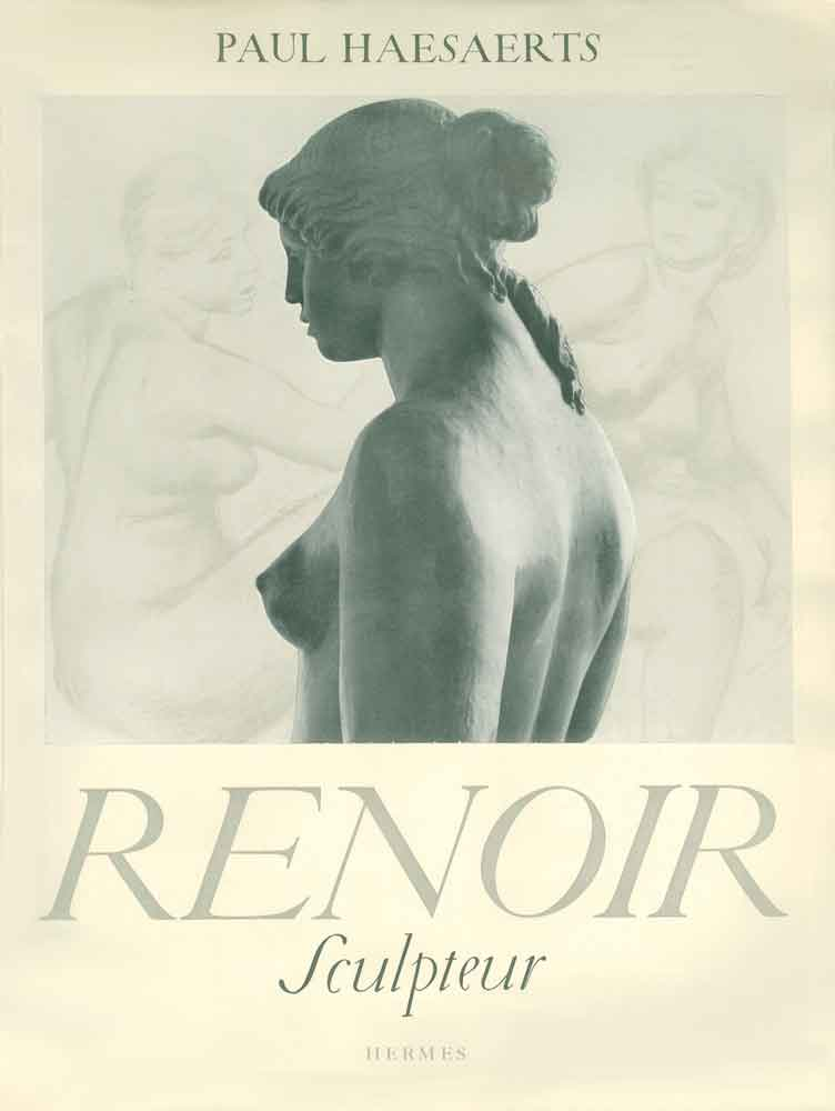 """""""Renoir Sculpteur"""" - Paul Haesaerts, 1947, Bruxelles, Éd. Hermès"""