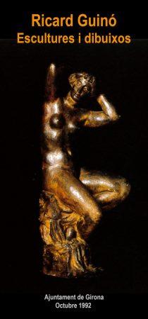 Ricard Guinó, escultures y dibuixos - Espagne, Ajuntament de Gérone, 1992