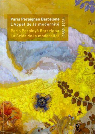Paris, Perpignan, Barcelone, l'appel de la modernité (1889-1925) - Perpignan, musée des Beaux-Arts, 2013